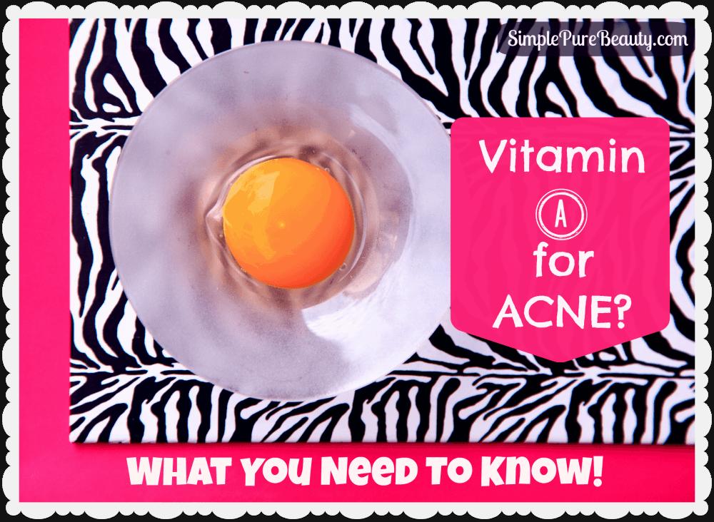 Vitamin A Acne Treatment