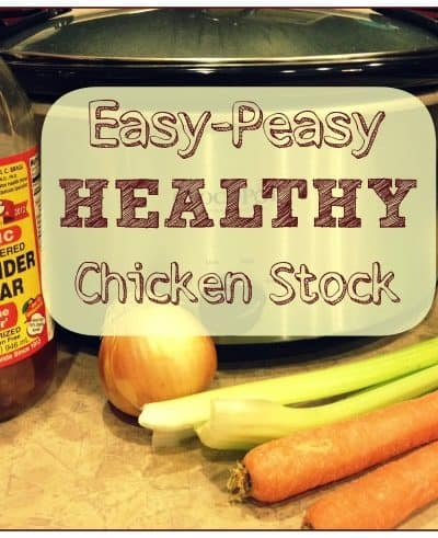 Healthy Homemade Chicken Stock Recipe Made Easy