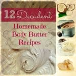 12 Decadent Homemade Body Butter Recipes: Heaven in a Jar