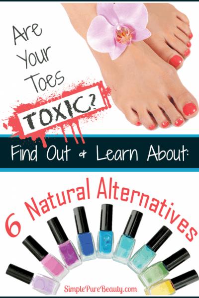 Are Your Toes Toxic? 6 Non-Toxic Natural Nail Polish Alternatives