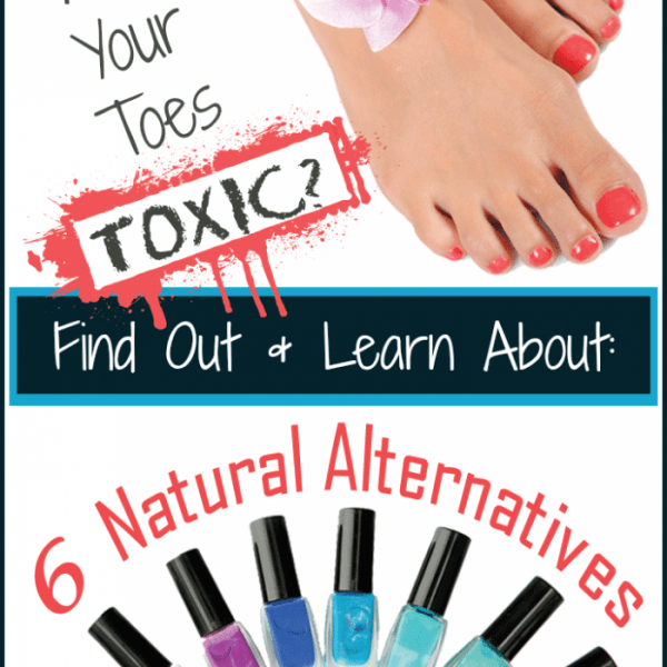 Are Your Toes Toxic? 6 Non-Toxic Natural Nail Polish Alternatives