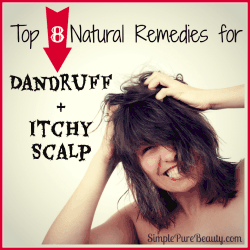 Top 8 Home Remedies for Dandruff and Itchy Scalp