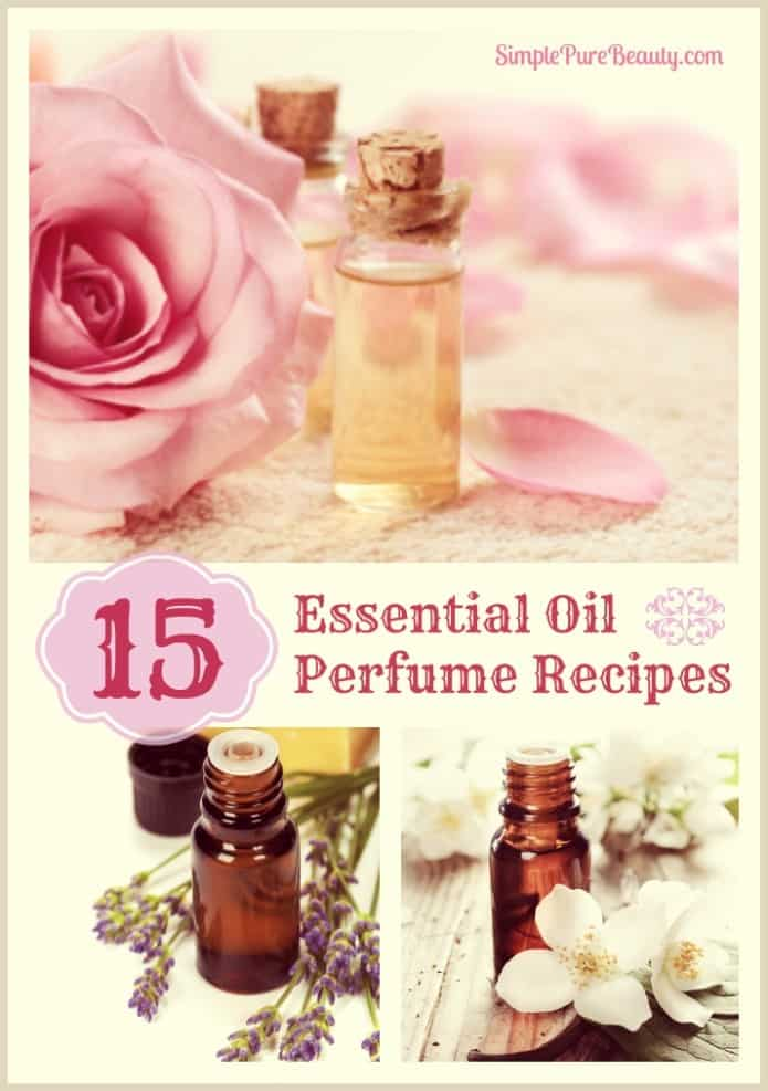 15 Essential Oil Perfume Recipes