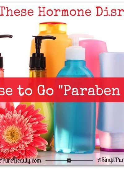 "Avoid These Hormone Disruptors and Choose to ""Go Paraben Free""!"