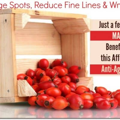 Rosehip Seed Oil Benefits for Wrinkles, Age Spots and More!