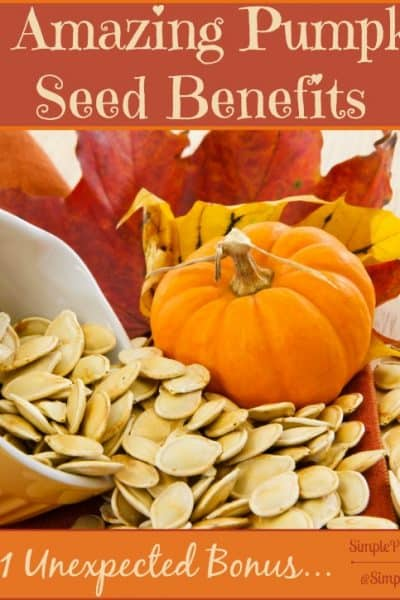 12 Amazing Pumpkin Seed Benefits & One Unexpected Bonus!
