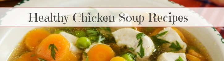 Healthy Chicken Soup Recipes  #chickensoup