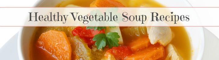 Healthy Vegetable Soup Recipes #vegetablesoup #soup