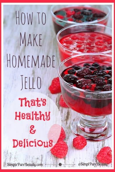 How to Make Homemade Jello That's Healthy and Delicious! | http://simplepurebeauty.com/1940 #gelatin #jello #homemade