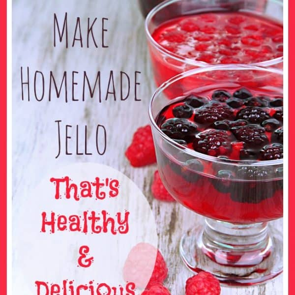 How to Make Homemade Jello That's Healthy and Delicious!