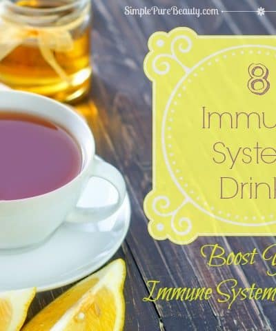8 Immune System Drinks to Boost Your Weakened Immune System!