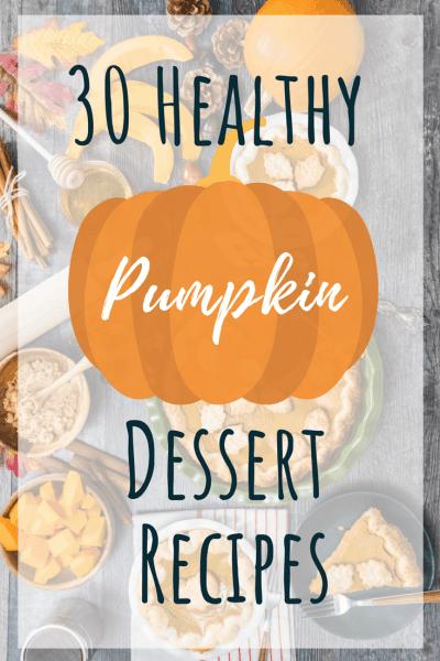 30 Healthy Pumpkin Dessert Recipes