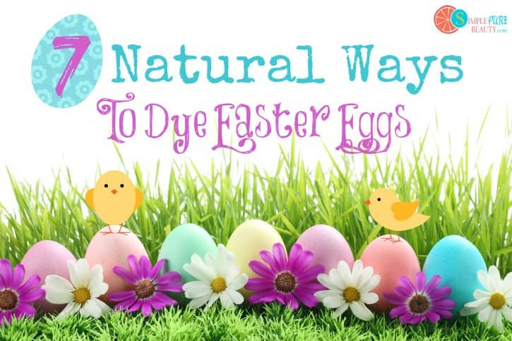 7 Ways to Dye Your Easter Eggs Naturally | SimplePureBeauty.com