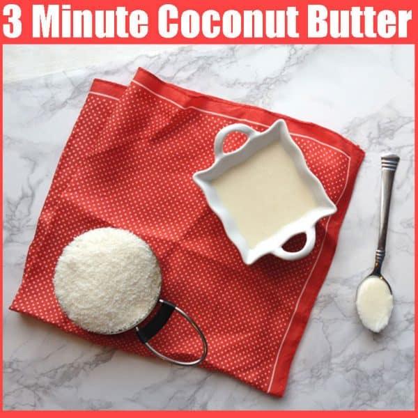 3 Minute Coconut Butter Recipe