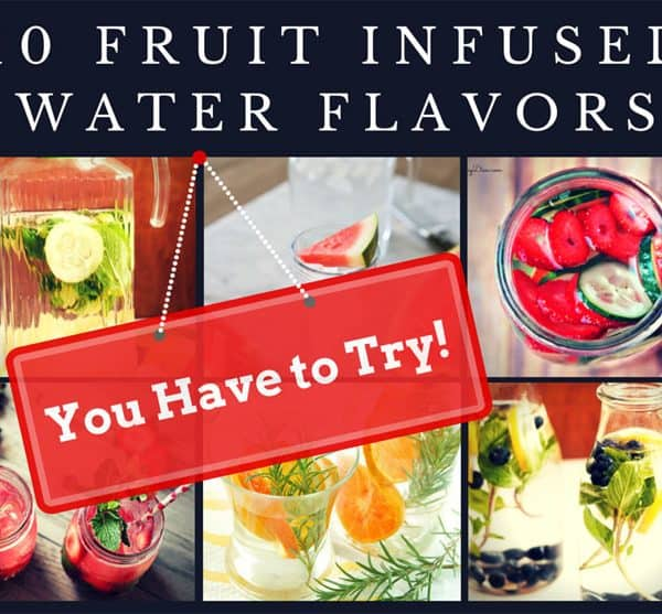 10 Fruit Infused Water Flavors You Have to Try!