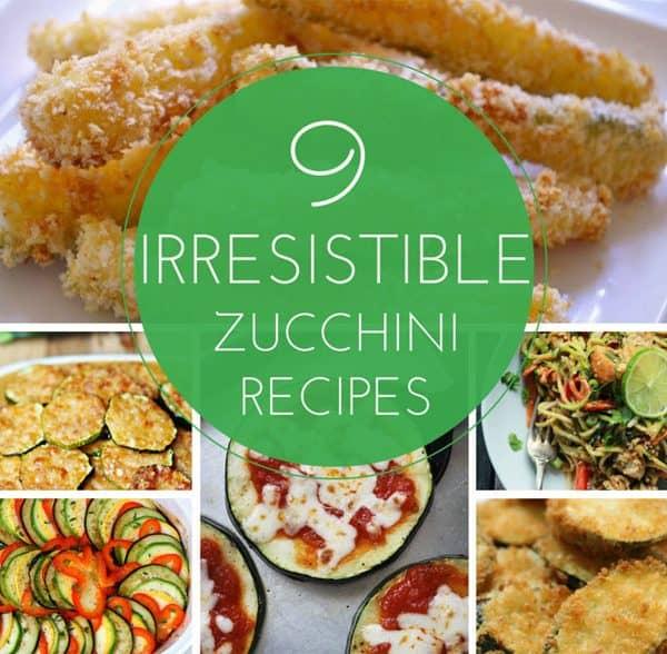 9 Irresistible Zucchini Recipes