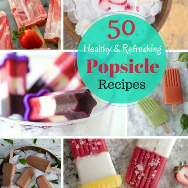 50 Healthy and Refreshing Popsicle Recipes
