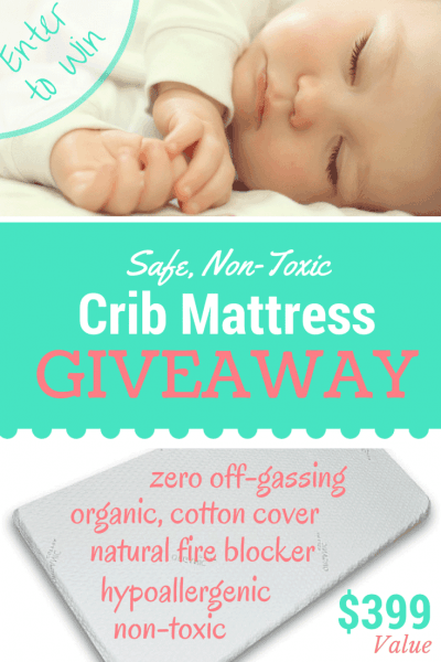 Non-Toxic Crib Mattress Giveaway – $399 Value! (Zero off-gassing, hypoallergenic, includes washable cover)