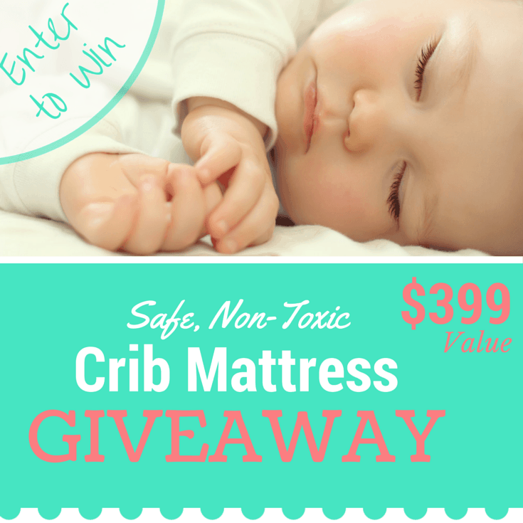 Non-Toxic Crib Mattress Giveaway - $399 Value! (Zero off-gassing, hypoallergenic, includes washable cover)