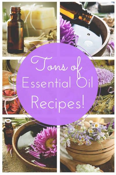 Tons of Essential Oil Recipes for Your Family!