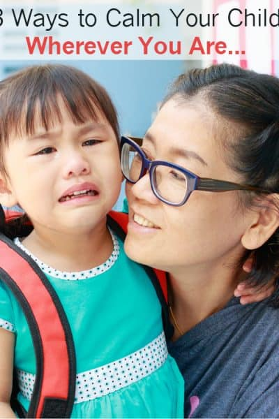 3 Ways to Calm Your Child Wherever You Are…