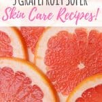 There are many grapefruit essential oil uses for skincare. You can easily add grapefruit to your skincare routine with these 3 simple recipes. #skin #skincare #organic #natural #cellulite #weightloss