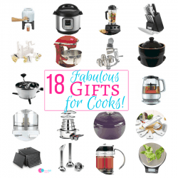 18 Fabulous Gifts for Cooks!