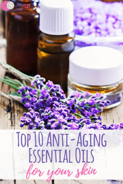 Top 10 Anti-Aging Essential Oils for your Skin