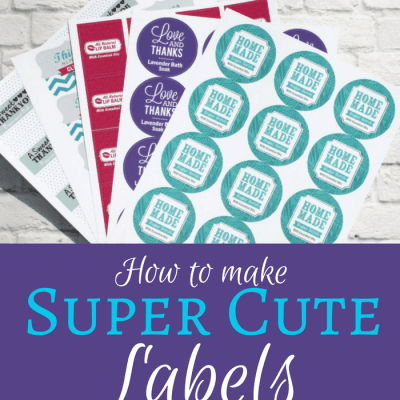 How to Make Super Cute Labels for Your DIY Creations!