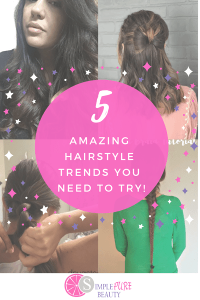 5 Amazing Hairstyle Trends That You Need To Try!