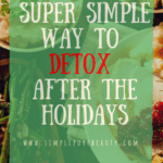 Worried about all the goodies and sweets that you may consume this holiday season? Rest easy knowing that there is a super simple way to detox once the holidays are over and done!