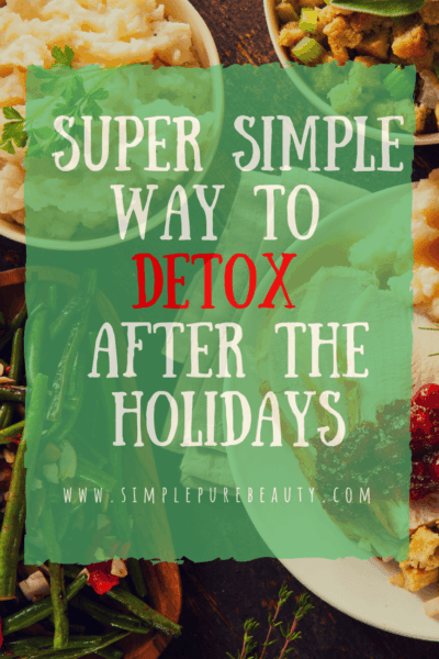 Super Simple Way to Detox After the Holiday Season