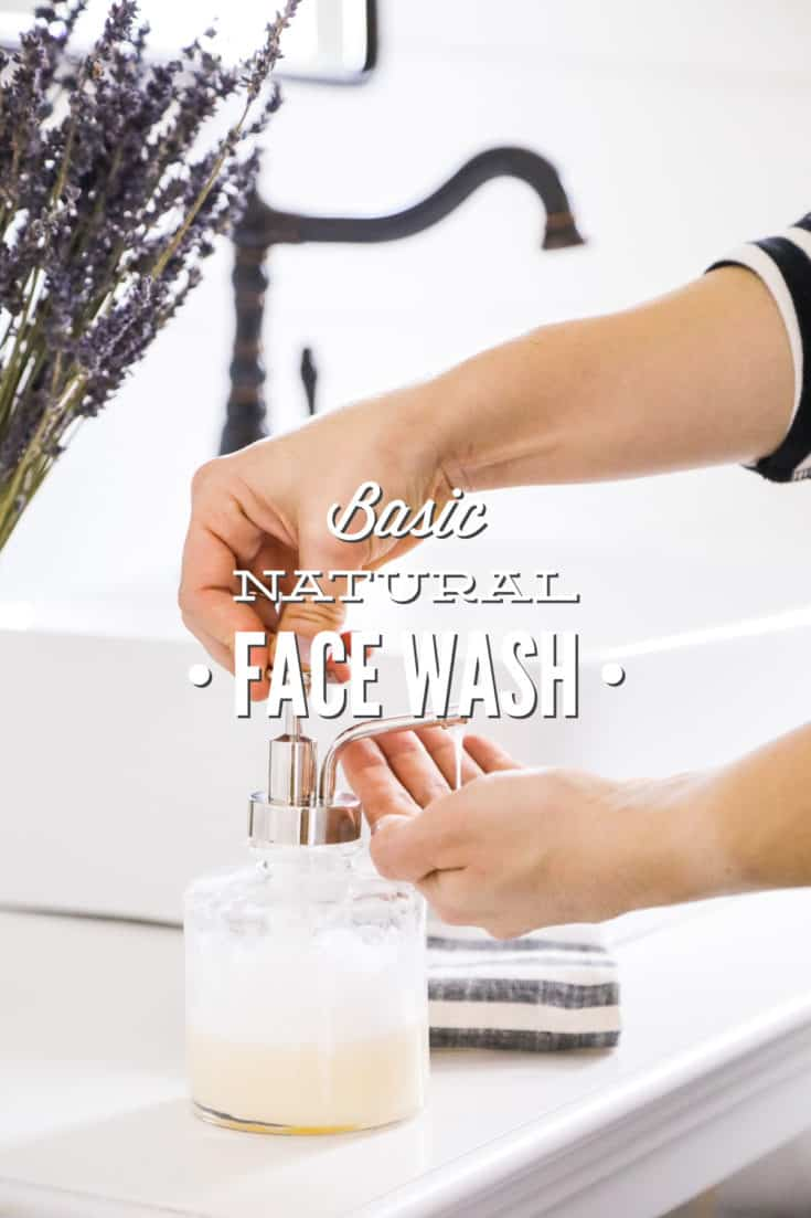 Basic Natural Face Wash + Four Ways to Customize Homemade Face Wash