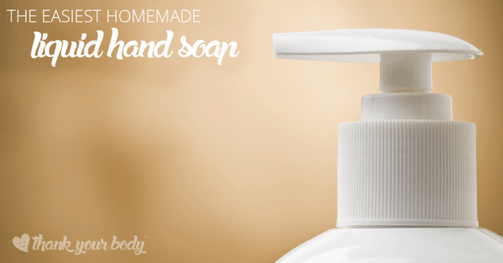 Homemade liquid hand soap: 2 easy, toxic-free, and frugal recipes