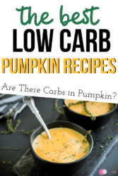 With fall on the way and all of those AMAZING pumpkin recipes, it begs the question: Are there carbs in Pumpkin?? Well you've come to the right place to get your answer PLUS a ton of Low Carb Pumpkin Recipes!