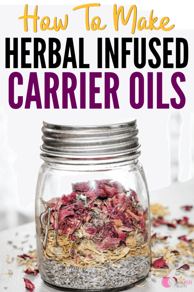 How to Quickly Make Herbal Infused Carrier Oils: Rose, Lavender and Calendula herbs being infused in a jar of carrier oil.