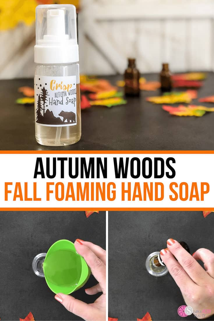 Fall Foaming Hand Soap Tutorial - Autumn Woods Essential Oil Blend