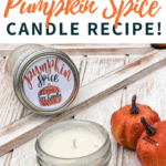 Pumpkin Spice Essential Oil Candle Recipe for Fall