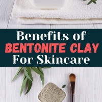 Bentonite Clay Benefits for Skin