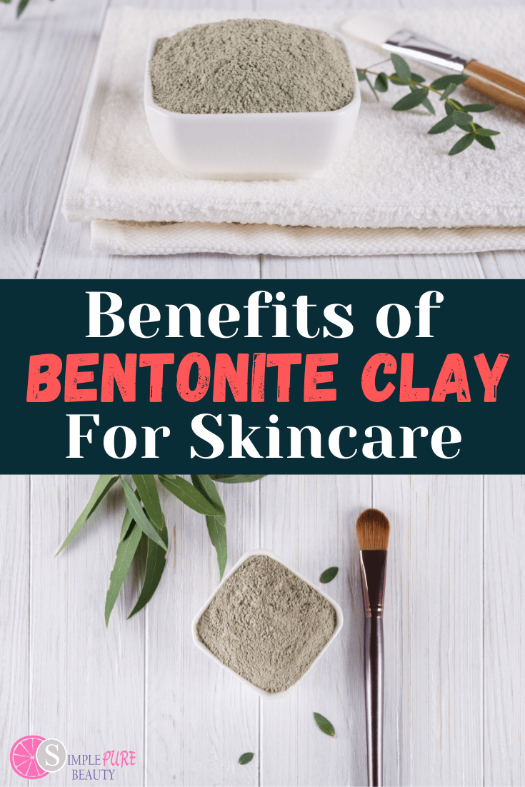 Bentonite Clay Benefits for Skin: How to Use, Where to Buy + DIY Recipes