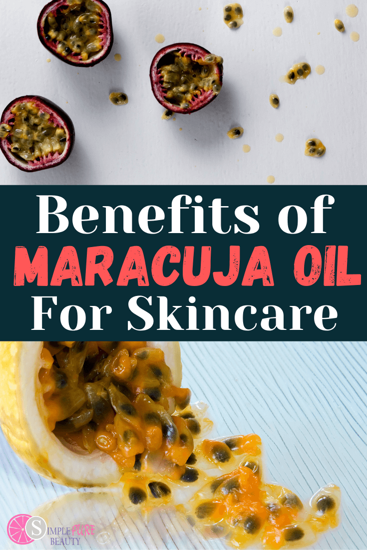 Maracuja Oil (Passionfruit Seed Oil) Benefits for Skin