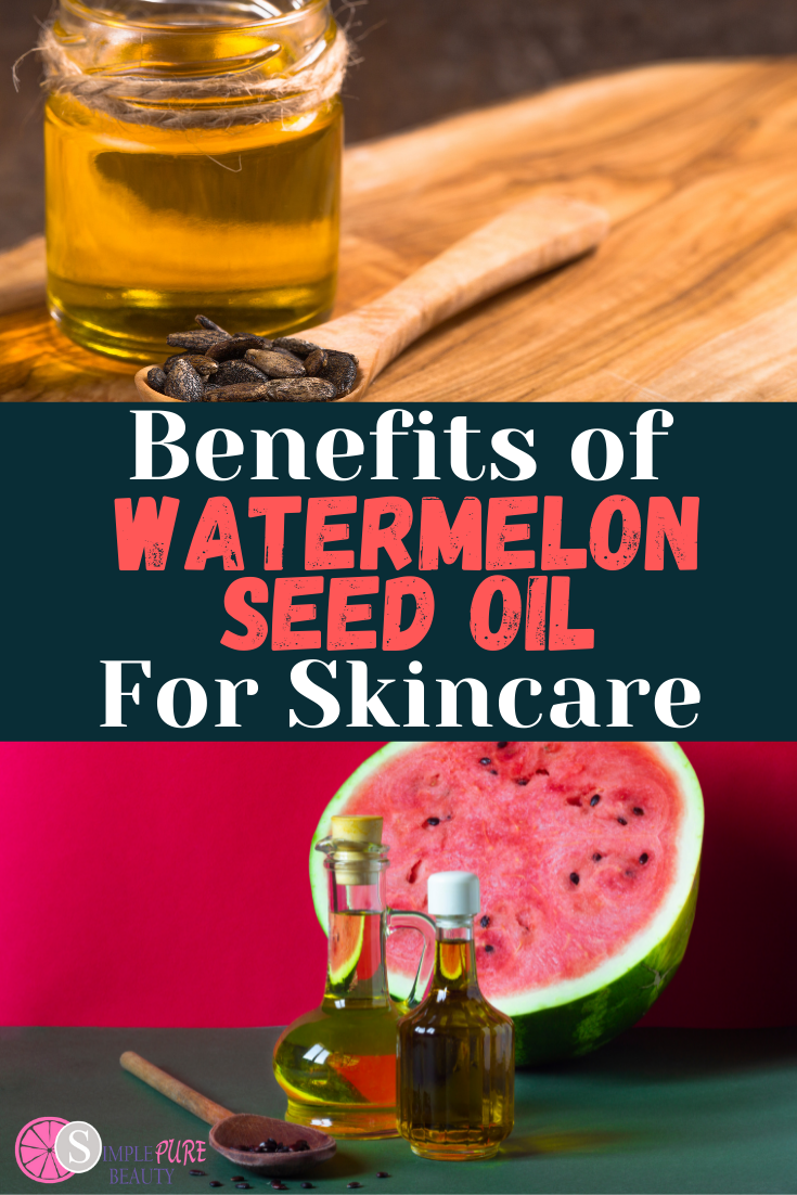 Watermelon Seed Oil Benefits for Skin: How to Use, Where to Buy + DIY Recipes