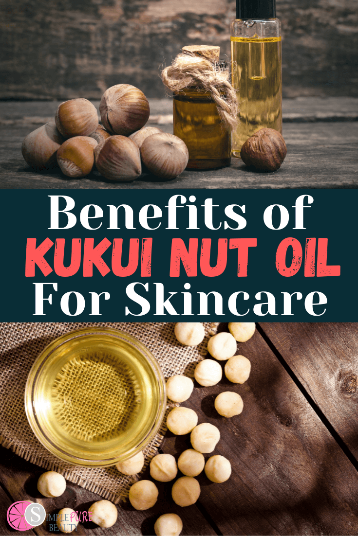 Kukui Nut Oil Benefits for Skin